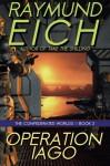 Operation Iago (The Confederated Worlds) (Volume 2) - Raymund Eich