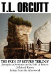 The Path of Return Trilogy: Jamayah: Adventures on the Path of Return, Collateral Karma, Letters from the Afterworld - T.L. Orcutt