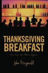 Thanksgiving Breakfast: You Can Go Home Again - John Fitzgerald