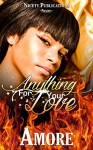 Anything For Your Love (Love Series Book 1) - Amore