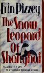 The Snow Leopard Of Shanghai - Erin Pizzey