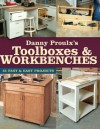 Danny Proulx's Toolboxes & Workbenches - Danny Proulx, Proulx