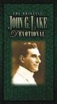 The Original John G Lake Devotional - Larry Keefauver