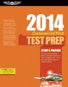 Commercial Pilot Test Prep 2014: Study & Prepare for the Commercial Airplane, Helicopter, Gyroplane, Glider, Balloon, Airship and Military Competency FAA Knowledge Exams - ASA Test Prep Board