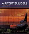 Airport Builders - Marcus Binney