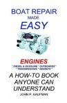 Boat Repair Made Easy Engines - John Kaufman