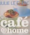 Cafe @ Home - Julie Le Clerc