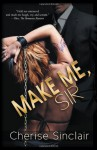 Make Me, Sir (Masters of the Shadowlands) by Cherise Sinclair (2011-12-14) - Cherise Sinclair