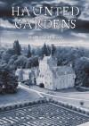 Haunted Gardens - Peter Underwood
