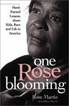 One Rose Blooming: Hard Earned Lessons About Kids, Race, And Life In America - Rose Martin, Doug Truax