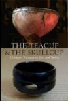 The Teacup & The Skullcup:Chogyam Trungpa On Zen And Tantra - Judith Burnett Schneider