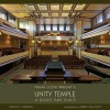 Frank Lloyd Wright's Unity Temple: A Good Time Place - Patrick Cannon