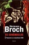Os Sonâmbulos 1: Pasenow ou o romantismo - 1888 - Hermann Broch, Marcelo Backes