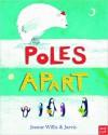 Poles Apart - Jeanne Willis, Peter Jarvis