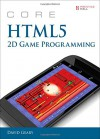 Core Html5 Game Programming - David Geary