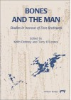 Bones and the Man: Studies in Honour of Don Brothwell - Terry P. O'Connor