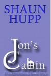 Jon's Cabin: A Heartwarming Short Story - Shaun Hupp