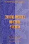 Securing America's Industrial Strength - Board on Science Technology and Economic, National Research Council