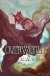 Overworld (Dewdrop Prequel Trilogy Book 3) - C.A. Allen