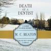Death of a Dentist - M.C. Beaton, Shaun Grindell