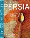 Taste of Persia: A Cook's Travels Through Armenia, Azerbaijan, Georgia, Iran, and Kurdistan - Naomi Duguid