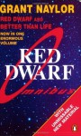 Red Dwarf Omnibus: Red Dwarf And Better Than Life by Naylor, Grant (1992) Paperback - Grant Naylor