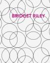 Bridget Riley: Gemalde Und Andere Arbeiten/Paintings and Related Work 1983-2010 - Bridget Riley