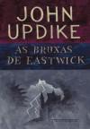 As Bruxas de Eastwick - John Updike, Fernanda Abreu