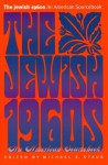 The Jewish 1960s: An American Sourcebook (Brandeis Series in American Jewish History, Culture, and Life) - Michael E. Staub