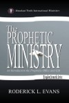 The Prophetic Ministry: An Introduction to the Prophetic Office and Gift - Roderick L. Evans