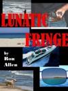 LUNATIC FRINGE - Ron Allen