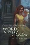 Words Never Spoken - Cheryl Denise Bannerman