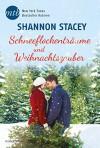 Schneeflockenträume und Weihnachtszauber: Kurzroman - Stefanie Kruschandl, Shannon Stacey