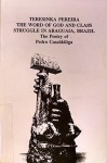 Teresinka Pereira. The Word of God and Class Struggle in Araguaia, Brazil. The Poetry of Pedro Casaldaliga. 1996 Edition - Pedro Casaldaliga