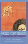 Pueblo Indian Religion (Pueblo Indian Religion) Volume 1 - Elsie Clews Parsons, Pauline T. Strong