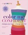 Colour me confident: change your look - change your life! - Veronique Henderson, Pat Henshaw, Colour Me Beautiful
