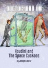 Houdini and The Space Cuckoos (Complete) - Joseph Lidster