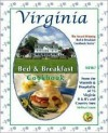 Virginia Bed & Breakfast Cookbook: From the Warmth & Hospitality of 76 Virginia B&B's and Country Inns - Melissa Craven
