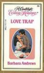 Love Trap (Candlelight Ecstasy, #86) - Barbara Andrews
