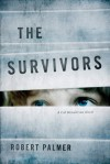 The Survivors: A Cal Henderson Novel - Robert Palmer