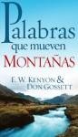 Palabras Que Mueven Montanas - E.W. Kenyon, Don Gossett