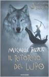 Il ritorno del lupo. Cronache dell'Era Oscura - Michelle Paver, Geoff Taylor, Alessandra Orcese