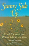 Sunny Side Up: Fond Memories of Prairie Life in the 1930s - Eileen Comstock