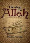 Bleeding for Allah:Why Islam will Conquer the Free World. What Americans Need to Know. - Markus Aurelius