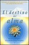 El destino del alma: Guía para el conocimiento de uno mismo y la comprensión del alma - Mark L. Prophet, Elizabeth Clare Prophet