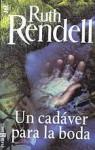 Un Cadáver Para La Boda - Ruth Rendell, Matuca Fernández de Villavicencio