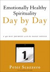 Emotionally Healthy Spirituality Day by Day: A 40-Day Journey with the Daily Office - Peter Scazzero