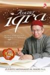 Kuasa Iqra: Menguasai Dunia, Menikmati Akhirat - Zulkifli Mohamad Al-Bakri