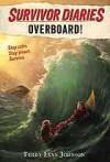 Survivor Diaries: Overboard! - Terry Lynn Johnson, Jani Orban