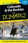 Colorado & the Rockies for Dummies - Alex Wells